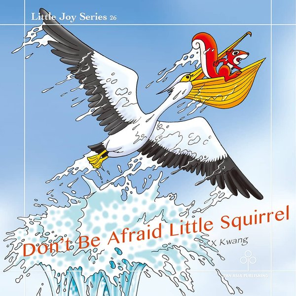 Don't Be Afraid Little Squirrel