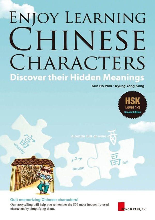 Let's Enjoy Learning Chinese Characters - Discover their Hidden Meanings